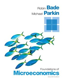 Book Foundations Of Microeconomics Plus New Myeconlab With Pearson Etext -- Access Card Package by Robin Bade