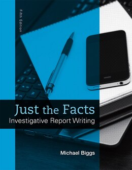 Book Just The Facts: Investigative Report Writing by Michael Biggs