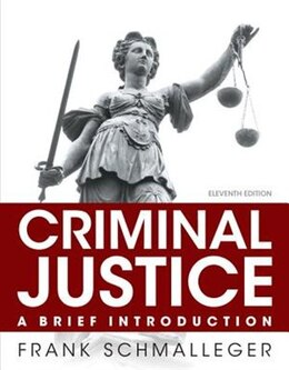 Book Criminal Justice: A Brief Introduction by Frank J. Schmalleger