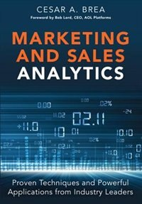 Book Marketing And Sales Analytics: Proven Techniques And Powerful Applications From Industry Leaders by Cesar Brea