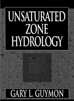 Book Unsaturated Zone Hydrology by Gary L. Guymon
