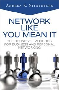 Book Network Like You Mean It: The Definitive Handbook For Business And Personal Networking by Andrea Nierenberg