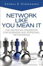 Network Like You Mean It: The Definitive Handbook For Business And Personal Networking