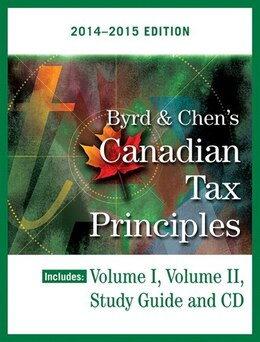 Book Byrd & Chen's Canadian Tax Principles, 2014 - 2015 Edition, Volume I by Clarence Byrd