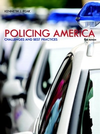 Policing America: Challenges And Best Practices Plus Mycjlab With Pearson Etext -- Access Card…