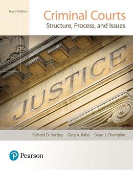 Book Criminal Courts: Structure, Process, And Issues by Richard D. Hartley