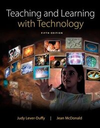 Teaching And Learning With Technology, Enhanced Pearson Etext With Loose-leaf Version -- Access…