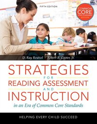 Strategies For Reading Assessment And Instruction In An Era Of Common Core Standards: Helping Every…