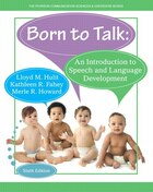 Born To Talk: An Introduction To Speech And Language Development With Enhanced Pearson Etext…