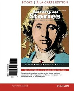 Book American Stories: A History Of The United States, Volume 1, Books A La Carte Edition Plus New… by H. W. Brands