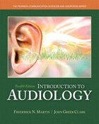 Introduction To Audiology, Enhanced Pearson Etext With Loose-leaf Version -- Access Card Package