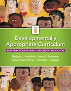 Developmentally Appropriate Curriculum: Best Practices In Early Childhood Education, Enhanced…