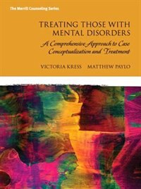 Treating Those With Mental Disorders: A Comprehensive Approach To Case Conceptualization And…