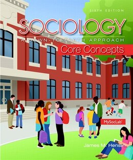 Book Sociology: A Down-to-earth Approach Core Concepts Plus New Mysoclab With Pearson Etext -- Access… by James M. Henslin