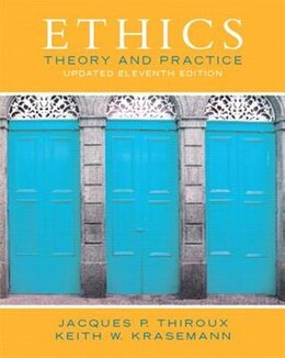 Book Ethics: Theory And Practice by Jacques P. Thiroux