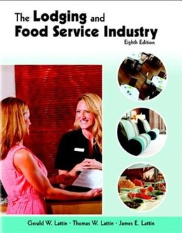 Book Lodging And Food Service Industry With Answer Sheet, The (ahlei) by Gerald W. Lattin
