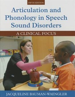 Book Articulation And Phonology In Speech Sound Disorders: A Clinical Focus by Jacqueline Bauman-Waengler