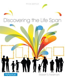 Book Discovering The Life Span Plus New Mypsychlab With Pearson Etext -- Access Card Package by Robert S. Feldman