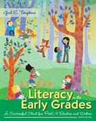 Literacy In The Early Grades: A Successful Start For Prek-4 Readers And Writers, Enhanced Pearson…