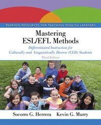 Mastering Esl/efl Methods: Differentiated Instruction For Culturally And Linguistically Diverse…