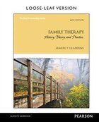 Family Therapy: History, Theory, And Practice, Loose-leaf Version