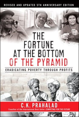 Book The Fortune At The Bottom Of The Pyramid, Revised And Updated 5th Anniversary Edition: Eradicating… by C.K. Prahalad