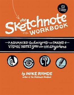 Book The Sketchnote Workbook: Advanced Techniques For Taking Visual Notes You Can Use Anywhere by Mike Rohde