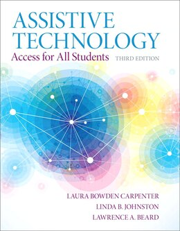 Book Assistive Technology: Access For All Students, Pearson Etext With Loose-leaf Version -- Access Card… by Laura A. Bowden Carpenter