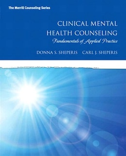 Book Clinical Mental Health Counseling: Fundamentals Of Applied Practice With Enhanced Pearson Etext… by Donna S. Sheperis