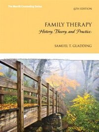 Book Family Therapy: History, Theory, And Practice With Enhanced Pearson Etext -- Access Card Package by Samuel T. Gladding