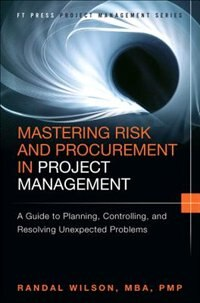 Book Mastering Risk And Procurement In Project Management: A Guide To Planning, Controlling, And… by Randal Wilson