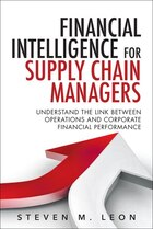 Financial Intelligence For Supply Chain Managers: Understand The Link Between Operations And…