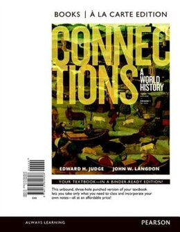 Book Connections: A World History, Volume 1, Books A La Carte Edition by Edward H. Judge