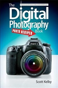 Book The Digital Photography Book, Part 5: Photo Recipes by Scott Kelby