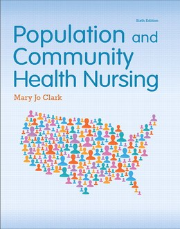 Book Population And Community Health Nursing by Mary Jo Clark