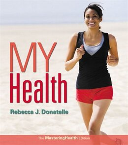Book My Health: The Masteringhealth Edition by Rebecca J. Donatelle