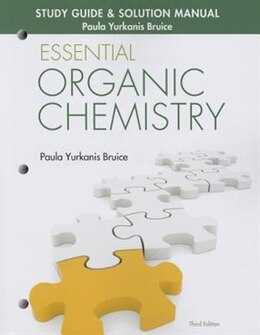 Book Study Guide & Solution Manual For Essential Organic Chemistry by Paula Yurkanis Bruice