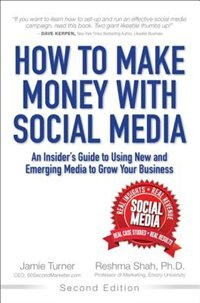 How To Make Money With Social Media: An Insider's Guide To Using New And Emerging Media To Grow…