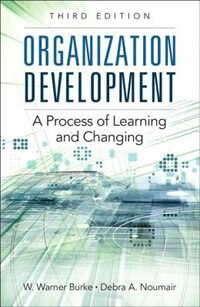Book Organization Development: A Process Of Learning And Changing by W. Warner Burke