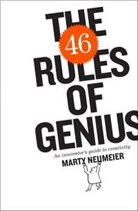 Book The 46 Rules Of Genius: An Innovator's Guide To Creativity by Marty Neumeier