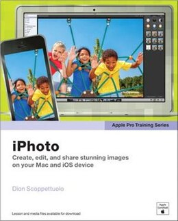 Book Apple Pro Training Series: Iphoto by Dion Scoppettuolo