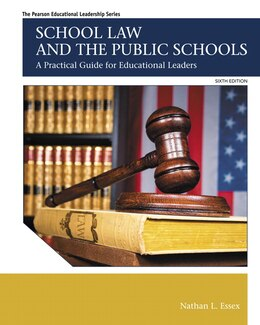 Book School Law And The Public Schools: A Practical Guide For Educational Leaders by Nathan L. Essex