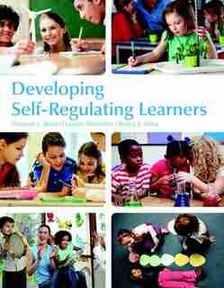 Developing Self-regulating Learners by Deborah L. Butler