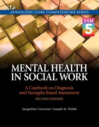 Mental Health In Social Work: A Casebook On Diagnosis And Strengths Based Assessment (dsm 5 Update…