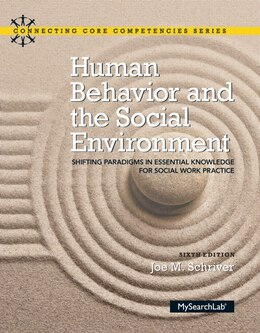 Book Human Behavior And The Social Environment: Shifting Paradigms In Essential Knowledge For Social… by Joe M. Schriver