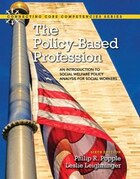 The Policy-based Profession: An Introduction To Social Welfare Policy Analysis For Social Workers…