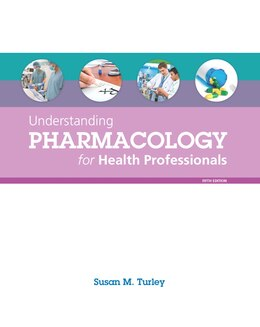 Book Understanding Pharmacology For Health Professionals by Susan M. Turley