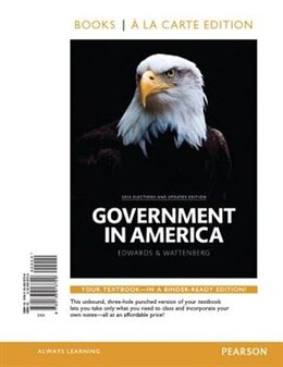 Book Government In America, 2014 Elections And Updates Edition, Book A La Carte Edition by George C. Edwards