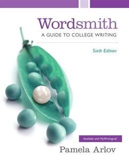 Book Wordsmith: A Guide To College Writing Plus Mywritinglab With Pearson Etext -- Access Card Package by Pamela Arlov
