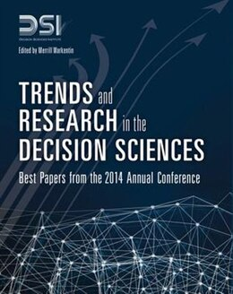 Book Trends And Research In The Decision Sciences: Best Papers From The 2014 Annual Conference by Decision Sciences Institute